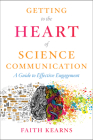 Getting to the Heart of Science Communication: A Guide to Effective Engagement Cover Image