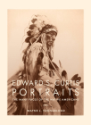 Edward S. Curtis Portraits: The Many Faces of the Native Americans Cover Image