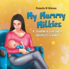 My Mummy Milkies: A Journey Through Breastfeeding Cover Image
