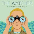 The Watcher: Jane Goodall's Life with the Chimps Cover Image