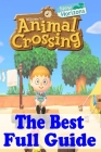 Animal Crossing New Horizons: The Best Full Guide: Tips and Tricks Guide to Master Animal Crossing Horizon Cover Image