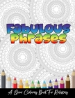 Fabulous Phrases: A Queer Adult Coloring Book To Relax, Meditate and Relieve Stress Cover Image