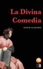 La Divina Comedia: el infierno, el purgatorio y el paraíso Cover Image