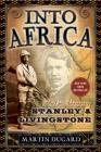 Into Africa: The Epic Adventures of Stanley & Livingstone Cover Image