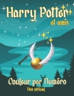 Harry et Amis Couleur par Numéro: NOUVEAU! Couleur par Numéro Livre de Coloriage Harry Potter pour les enfants + pages de coloriage BONUS à la fin! Cover Image