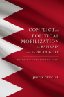 Group Conflict and Political Mobilization in Bahrain and the Arab Gulf: Rethinking the Rentier State (Middle East Studies) Cover Image