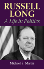 Russell Long: A Life in Politics Cover Image