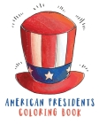 American Presidents Coloring Book: Activity Book for Kids - Patriotic - White House - USA - American History Cover Image