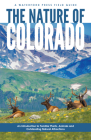 The Nature of Colorado: An Introduction to Familiar Plants, Animals and Outstanding Natural Attractions (Field Guides) Cover Image