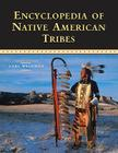Encyclopedia of Native American Tribes (Facts on File Library of American History) Cover Image