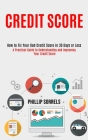 Credit Score: How to Fix Your Bad Credit Score in 30 Days or Less (A Practical Guide to Understanding and Improving Your Credit Scor Cover Image