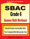 SBAC Grade 6 Summer Math Workbook: Essential Summer Learning Math Skills plus Two Complete SBAC Math Practice Tests Cover Image