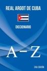 Real Argot de Cuba: Diccionario Cover Image