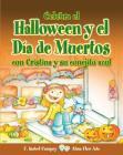 Celebra El Halloween y El Dia de Muertos Con Cristina y Su Conejito Azul (Puertas Al Sol / Gateways to the Sun) Cover Image
