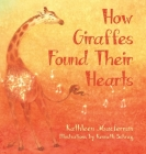 How Giraffes Found Their Hearts Cover Image