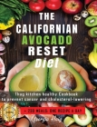 The Californian Avocado Reset Diet: Thug Kitchen Healthy Cookbook to Prevent Cancer & Cholesterol Lowering. +230 Meals: One recipe a Day. Cover Image