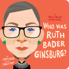 Who Was Ruth Bader Ginsburg?: A Who Was? Board Book (Who Was? Board Books) Cover Image