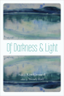 Of Darkness and Light: Poems by Kim Cornwall (The Alaska Literary Series) Cover Image