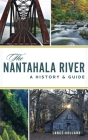 Nantahala River: A History & Guide Cover Image