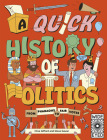 A Quick History of Politics: From Pharaohs to Fair Votes (Quick Histories) Cover Image