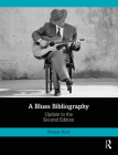 A Blues Bibliography: Second Edition: Volume 2 Cover Image
