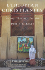 Ethiopian Christianity: History, Theology, Practice Cover Image
