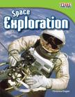 Space Exploration (Time for Kids Nonfiction Readers: Level 3.6) Cover Image