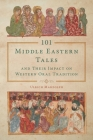 101 Middle Eastern Tales and Their Impact on Western Oral Tradition (Fairy-Tale Studies) Cover Image