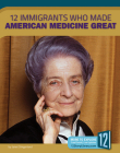 12 Immigrants Who Made American Medicine Great Cover Image