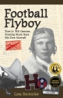 Football Flyboy: First Lt. Bill Cannon, Piloting More than His Own Aircraft Cover Image