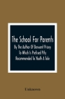 The School For Parents; By The Author Of Derwent Priory To Which Is Prefixed Pity Recommended To Youth A Tale Cover Image