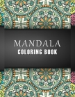 Mandala Coloring Book: Adults Relaxation Coloring Pages for Relaxation and Stress Relief, Mandala Coloring, Mandala Meditation Coloring Book Cover Image