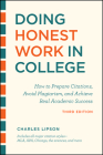 Doing Honest Work in College, Third Edition: How to Prepare Citations, Avoid Plagiarism, and Achieve Real Academic Success (Chicago Guides to Academic Life) Cover Image