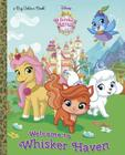 Welcome to Whisker Haven (Disney Palace Pets: Whisker Haven Tales) (Big Golden Book) Cover Image