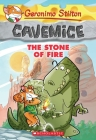 The Stone of Fire (Geronimo Stilton Cavemice #1) Cover Image