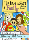 The True Colors of Family Coloring Book (Celebrating LGBT Families) Cover Image