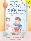 Dylan's Birthday Present/O Presente de Aniversário de Dylan: Bilingual English and Portuguese (Brazil) Edition Cover Image