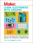 Learn Electronics with Arduino: An Illustrated Beginner's Guide to Physical Computing Cover Image