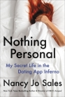 Nothing Personal: My Secret Life in the Dating App Inferno Cover Image