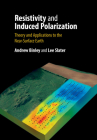 Resistivity and Induced Polarization: Theory and Applications to the Near-Surface Earth Cover Image