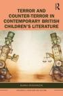 Terror and Counter-Terror in Contemporary British Children's Literature (Children's Literature and Culture) Cover Image