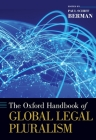 The Oxford Handbook of Global Legal Pluralism Cover Image