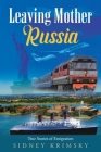 Leaving Mother Russia Cover Image