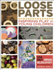 Loose Parts: Inspiring Play in Young Children Cover Image