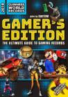 Guinness World Records 2018 Gamer's Edition: The Ultimate Guide to Gaming Records (Guinness World Records: Gamer's Edition) Cover Image