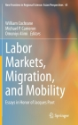 Labor Markets, Migration, and Mobility: Essays in Honor of Jacques Poot (New Frontiers in Regional Science: Asian Perspectives #45) Cover Image