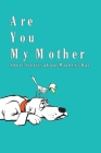 Are You My Mother: Short Stories about Mother's Day: Happy Mother's Day, Gift for Mom, Mother and Daughter, Mother's Day Gift 2021 Cover Image