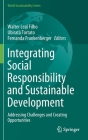 Integrating Social Responsibility and Sustainable Development: Addressing Challenges and Creating Opportunities (World Sustainability) Cover Image