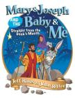 Mary & Joseph and the Baby & Me: Straight from the Donk's Mouth Cover Image