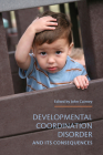 Developmental Coordination Disorder and Its Consequences Cover Image